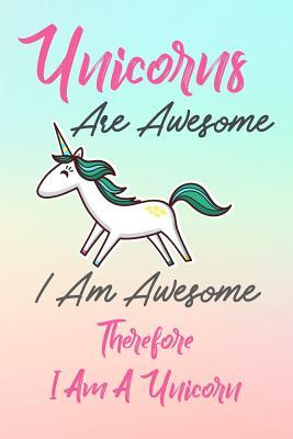 Unicorns Are Awesome, I Am Awesome, Therefore I am A Unicorn