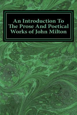 An Introduction to the Prose and Poetical Works of John Milton