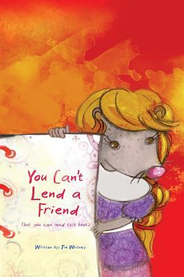 You Can't Lend a Friend