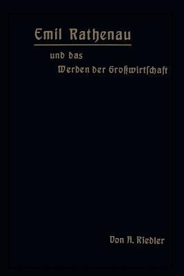 Emil Rathenau Und Das Werden Der Großwirtschaft
