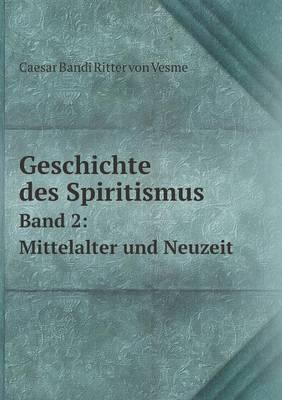 Geschichte Des Spiritismus Band 2