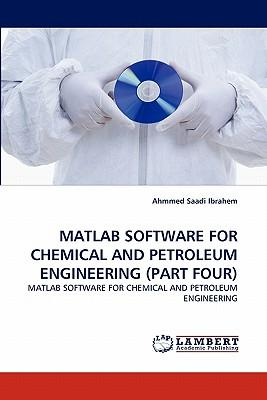 MATLAB SOFTWARE FOR CHEMICAL AND PETROLEUM ENGINEERING (PART FOUR)
