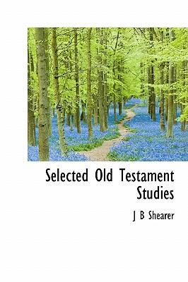 Selected Old Testament Studies