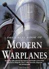 The Great Book of Modern Warplanes