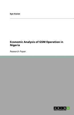 Economic Analysis of GSM Operation in Nigeria