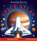 Amazing Pop-Up Space Atlas