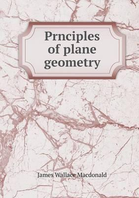 Prnciples of Plane Geometry