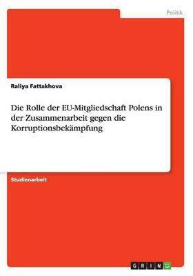 Die Rolle der EU-Mitgliedschaft Polens in der Zusammenarbeit gegen die Korruptionsbekämpfung