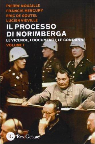 Il processo di Norimberga - Vol. 1