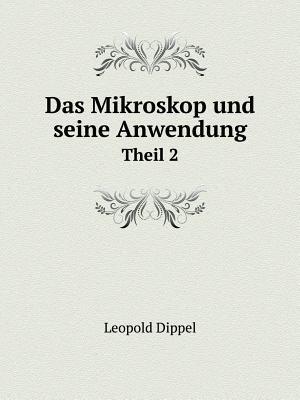 Das Mikroskop Und Seine Anwendung Theil 2