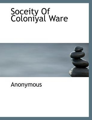 Soceity Of Coloniyal Ware