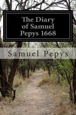 The Diary of Samuel Pepys 1668