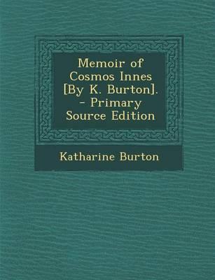 Memoir of Cosmos Innes [By K. Burton].