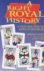 A Right Royal Histor...