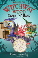 TALES from WITCHWAY WOOD: Crash 'n' Bang