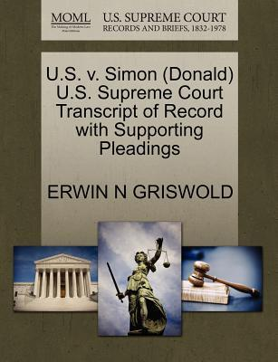 U.S. V. Simon (Donald) U.S. Supreme Court Transcript of Record with Supporting Pleadings