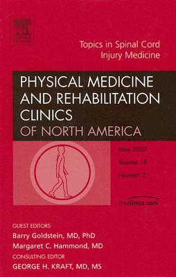 Topics in Spinal Cord Injury Medicine, An Issue of Physical and Rehabilitation Clinics