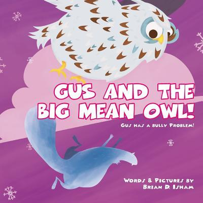 Gus and the Big Mean Owl!