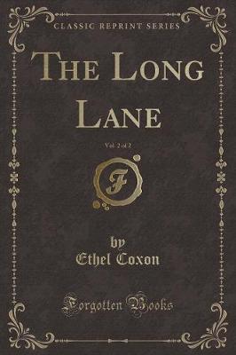 The Long Lane, Vol. 2 of 2 (Classic Reprint)