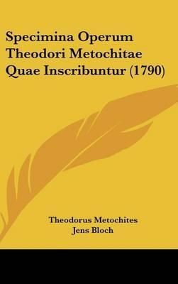 Specimina Operum Theodori Metochitae Quae Inscribuntur (1790)
