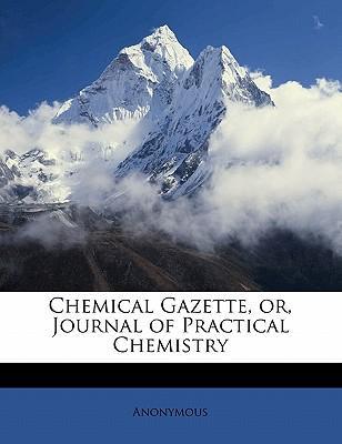 Chemical Gazette, Or, Journal of Practical Chemistry Volume 4