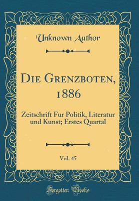 Die Grenzboten, 1886, Vol. 45