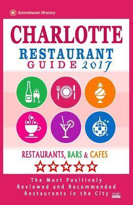 Charlotte Restaurant Guide 2017