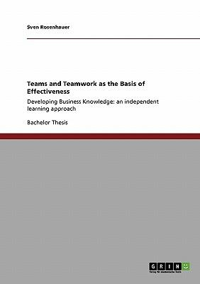 Teams and Teamwork as the Basis of Effectiveness