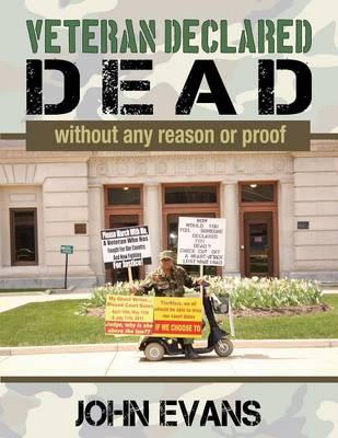 Veteran Declared Dead Without Any Reason or Proof