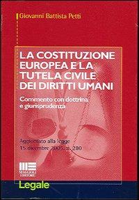 La costituzione europea e la tutela civile dei diritti umani