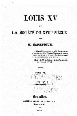 Louis XV Et La Societe Du Xviiieme Siecle