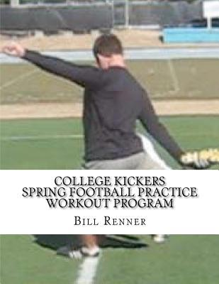 College Kickers Spring Football Practice Workout Program
