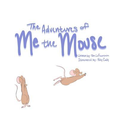 The Adventures of Me the Mouse