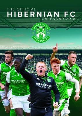 Hibernian F.C. (Hibs) Official 2018 Calendar - A3 Poster Format Calendar