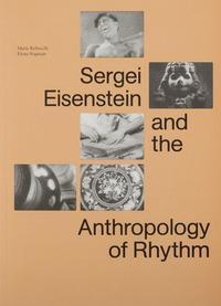 Sergei Eisenstein and the antropologhy of rhythm
