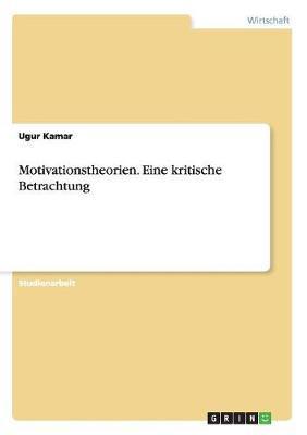 Motivationstheorien. Eine kritische Betrachtung