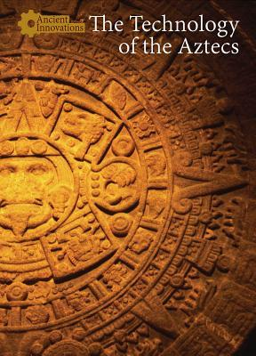 The Technology of the Aztecs