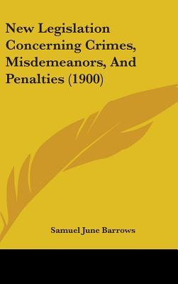 New Legislation Concerning Crimes, Misdemeanors, and Penalties