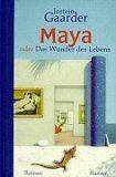 Maya oder Das Wunder...