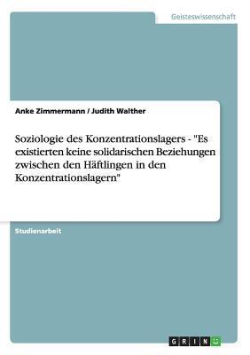 """Soziologie des Konzentrationslagers - """"Es existierten keine solidarischen Beziehungen zwischen den Häftlingen in den Konzentrationslagern"""""""