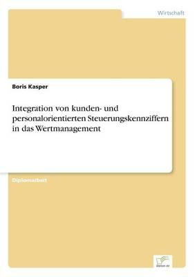 Integration von kunden- und personalorientierten Steuerungskennziffern in das Wertmanagement