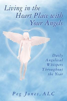 Living in the Heart Place With Your Angels