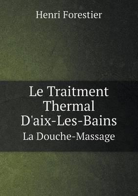 Le Traitment Thermal D'Aix-Les-Bains La Douche-Massage
