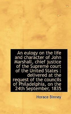 An Eulogy on the Life and Character of John Marshall, Chief Justice of the Supreme Court of the Unit