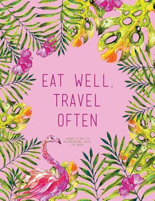 Eat Well, Travel Oft...