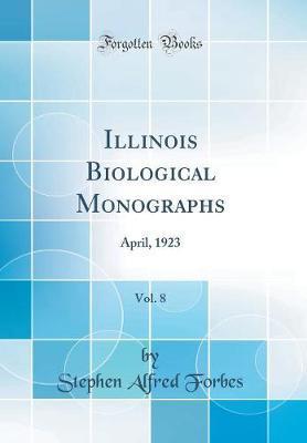 Illinois Biological Monographs, Vol. 8