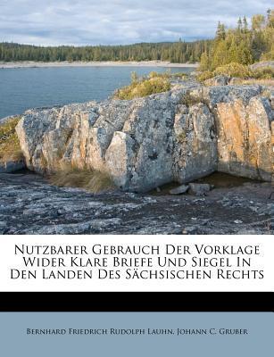 Nutzbarer Gebrauch Der Vorklage Wider Klare Briefe Und Siegel In Den Landen Des Sächsischen Rechts