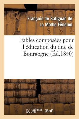 Fables Composees pour l'Education du Duc de Bourgogne