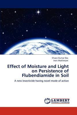 Effect of Moisture and Light on Persistence of Flubendiamide in Soil