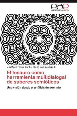 El tesauro como herramienta multidialogal de saberes semióticos